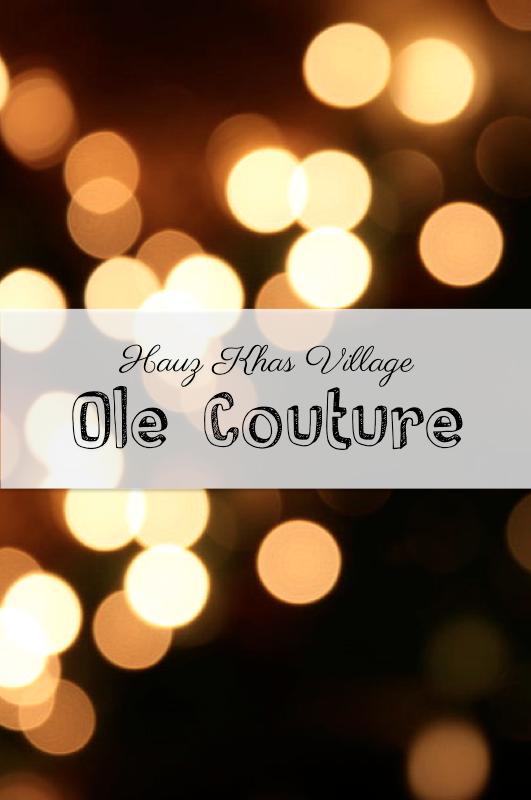 hauz khas village Ole Couture Trousseau destination