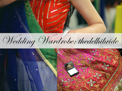 wedding wardrobe thedelhibride