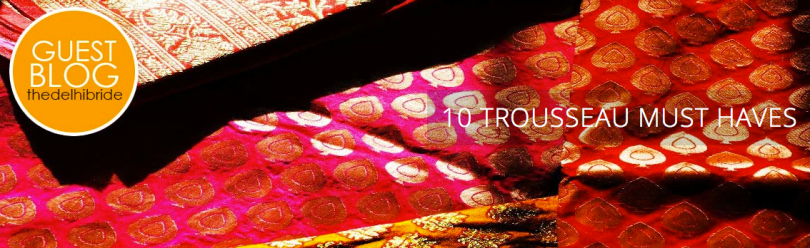 10 Trousseau Must Haves