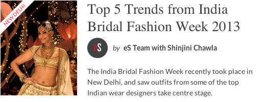 eStylista Top 5 Trends from India Bridal Fashion Week