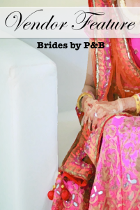 vendor feature Brides by P&B personal shopper delhi