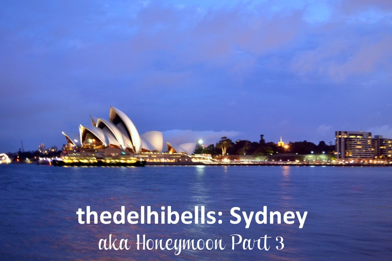 thedelhibells sydney aka honeymoon part 3