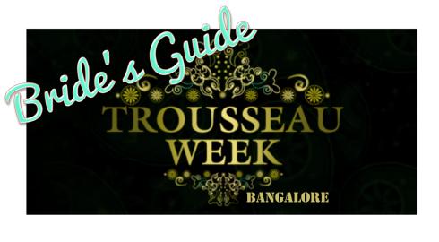Bride Guide to Trousseau Week Bangalore 2013