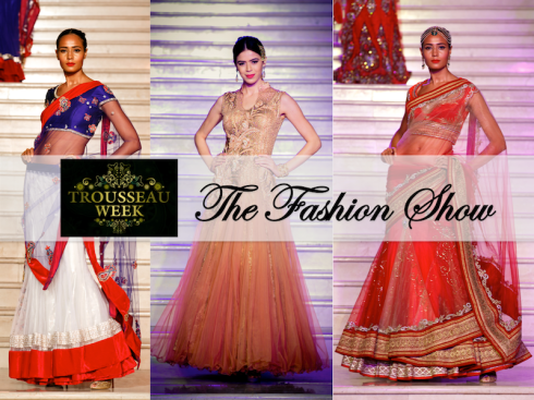 trousseau week 2013 the fashion show