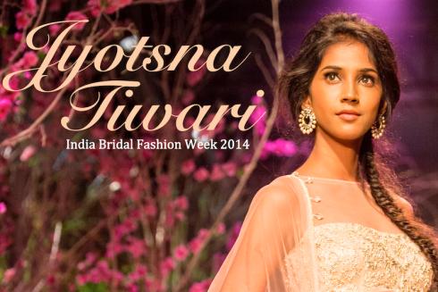 Jyotsna Tiwari India Bridal Fashion Week 2014