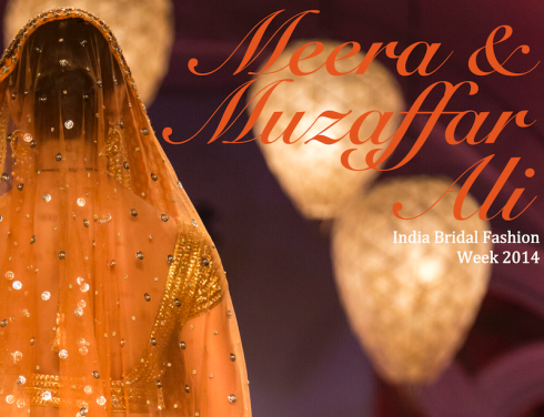 Meera & Muzaffar Ali India Bridal Fashion Week 2014
