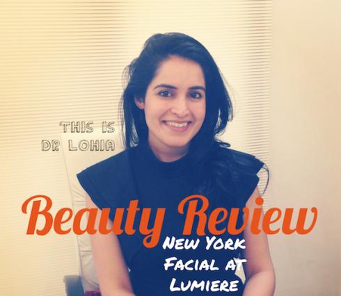 Beauty Review New York Facial at Lumiere Dermatology Delhi
