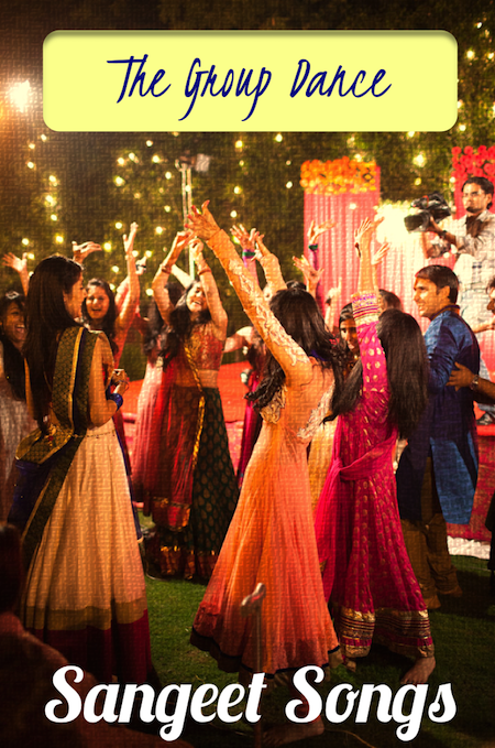sangeet songs the group dance an indian wedding blog