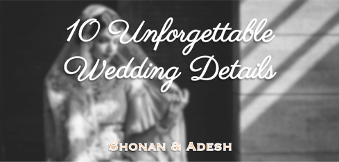 10 Unforgettable Wedding Details ways to make your wedding unique Shonan & Adesh | thedelhibride Indian weddings blog