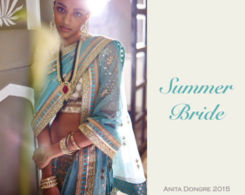 Anita Dongre Summer Bride 2015