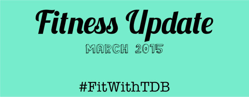 fitness update march 2015