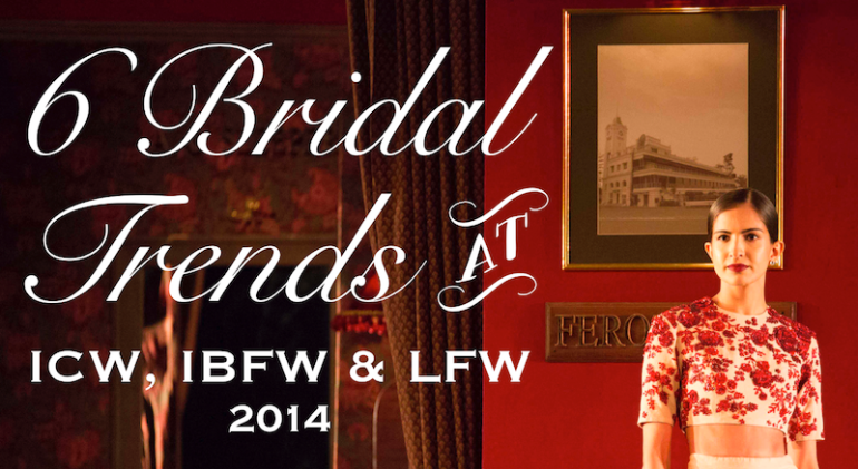 6 Bridal Trends at 2014 fashion weeks in India