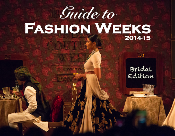 Guide to Fashion Weeks in India 2014-15 Bridal Edition