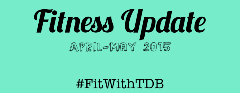 fitness update april may 2015