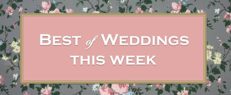 Best of Weddings This Week thedelhibride Indian weddings