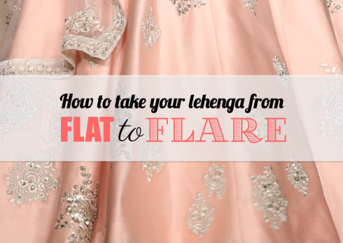 Everything You Need To Know About Adding Volume To Your Lehenga - from flat to flared