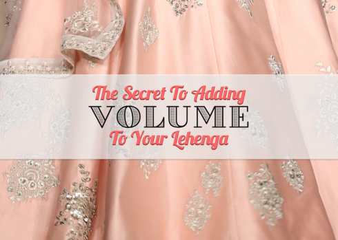 Everything You Need To Know About Adding Volume To Your Lehenga - the secret